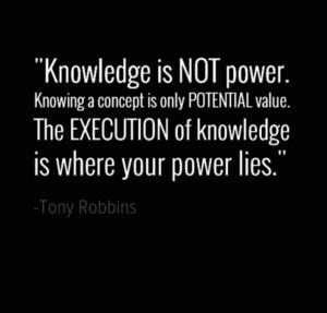 Знания - это только потенциальная сила